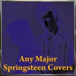 Any Major Springsteen Covers