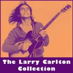 The Larry Carlton Collection