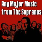 Any Major Music from 'The Sopranos'  Vol. 1