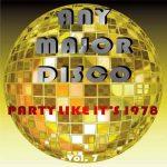 Any Major Disco Vol. 7 – Party Like It's 1978