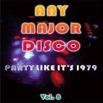 Any Major Disco Vol. 8 – Party Like It's 1979