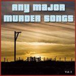 Any Major Murder Songs Vol. 2
