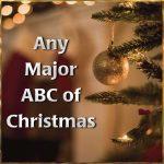 Any Major ABC of Christmas
