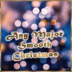 Any Major Smooth Christmas Vol. 3