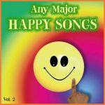 Any Major Happy Songs Vol. 2