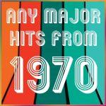 Any Major Hits from 1970
